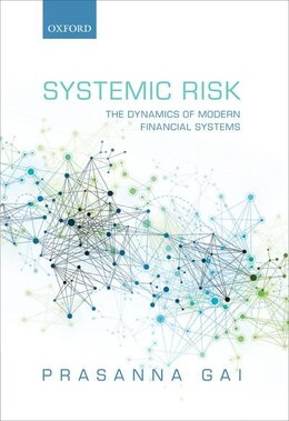 Book Systemic Risk: The Dynamics of Modern Financial Systems by Prasanna Gai