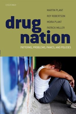 Book Drug Nation: Patterns, problems, panics and policies by Martin Plant
