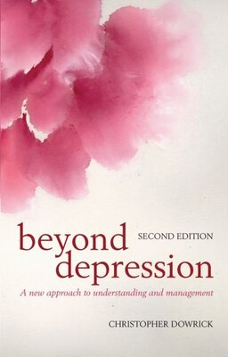 Book Beyond Depression: A new approach to understanding and management by Christopher Dowrick