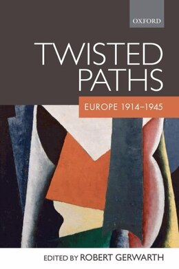 Book Twisted Paths: Europe 1914-1945 by Robert Gerwarth