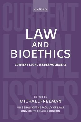 Book Law and Bioethics: Current Legal Issues Volume 11 by Michael Freeman