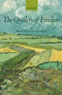 Book The Quality of Freedom by Matthew H. Kramer