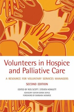 Book Volunteers in hospice and palliative care: A resource for voluntary service managers by Rosalind Scott