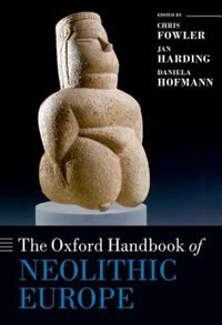 Book The Oxford Handbook of Neolithic Europe by Chris Fowler