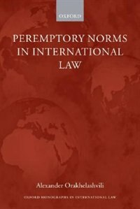 Book Peremptory Norms in International Law by Alexander Orakhelashvili