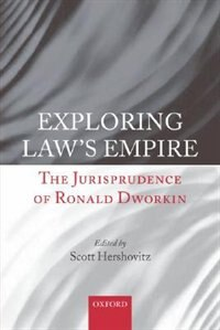 Book Exploring Laws Empire: The Jurisprudence of Ronald Dworkin by Scott Hershovitz
