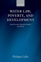 Water Law, Poverty, and Development: Water Sector Reforms in India