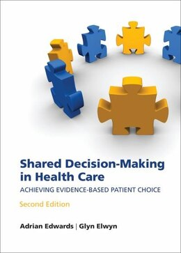Book Shared decision-making in health care: Achieving evidence-based patient choice by Adrian Edwards