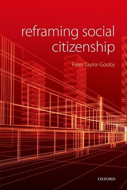 Book Reframing Social Citizenship by Peter Taylor-Gooby