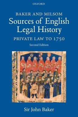 Book Baker and Milsoms Sources of English Legal History: Private Law to 1750 by John Baker