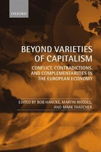 Book Beyond Varieties of Capitalism: Conflict, Contradictions, and Complementarities in the European… by Bob Hancke