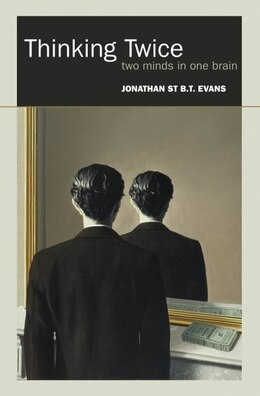 Book Thinking Twice: Two minds in one brain by Jonathan St BT Evans
