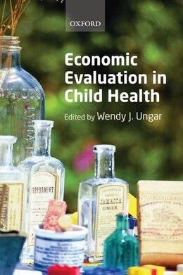 Book Economic Evaluation in Child Health by Wendy Ungar