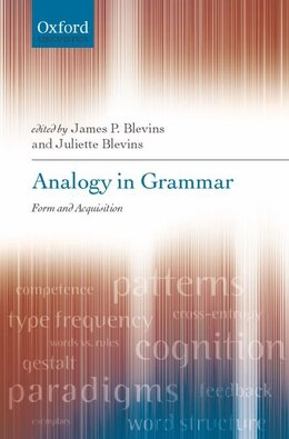 Book Analogy in Grammar: Form and Acquisition by James P. Blevins