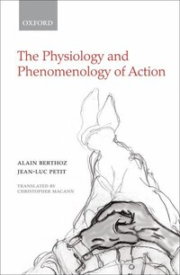 The Physiology of Action and Phenomenology