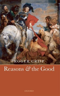 Book Reasons and the Good by Roger Crisp