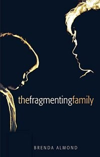 Book The Fragmenting Family by Brenda Almond