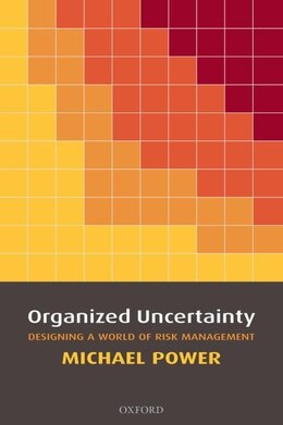 Book Organized Uncertainty: Designing a World of Risk Management by MICHAEL POWER