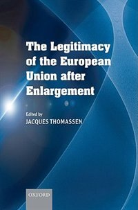 Book The Legitimacy of the European Union After Enlargement by Jacques Thomassen