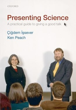 Book Presenting Science: A practical guide to giving a good talk by Cigdem Issever