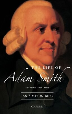 Book The Life of Adam Smith by Ian Simpson Ross