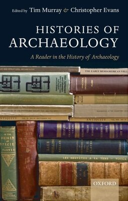 Book Histories of Archaeology: A Reader in the History of Archaeology by Tim Murray