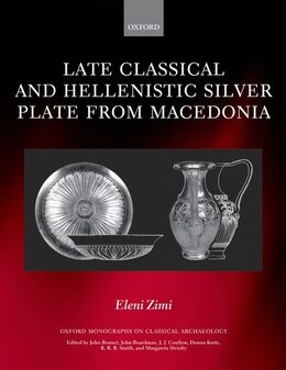 Book Late Classical and Hellenistic Silver Plate from Macedonia by Eleni Zimi