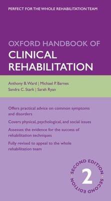 Book Oxford Handbook of Clinical Rehabilitation by Anthony Ward