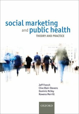 Book Social Marketing and Public Health: Theory and practice by Jeff French