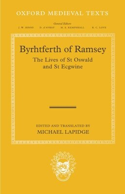 Book Byrhtferth Of Ramsey: The Lives Of St Oswald And St Ecgwine by Michael Lapidge