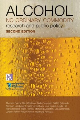Book Alcohol: No Ordinary Commodity: Research and Public Policy by Thomas F. Babor