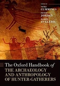 Book The Oxford Handbook of the Archaeology and Anthropology of Hunter-Gatherers by Vicki Cummings