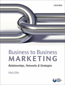 Book Business to Business Marketing: Relationships, networks and strategies by Nick Ellis