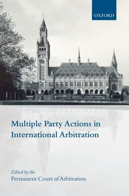 Book Multiple Party Actions in International Arbitration: Consent, Procedure and Enforcement by Belinda Macmahon