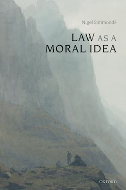 Book Law as a Moral Idea by Nigel Simmonds