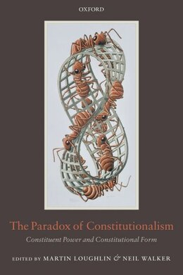 Book The Paradox of Constitutionalism: Constituent Power and Constitutional Form by Martin Loughlin