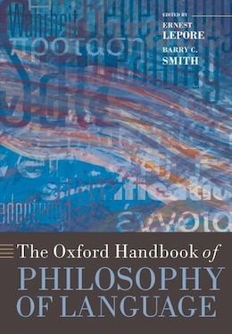 Book The Oxford Handbook of Philosophy of Language by Ernest Lepore