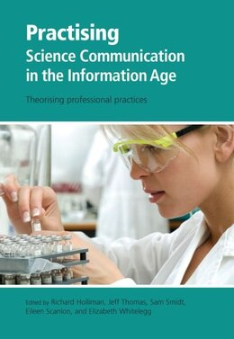 Book Practising Science Communication in the Information Age: Theorising Professional Practices by Richard Holliman