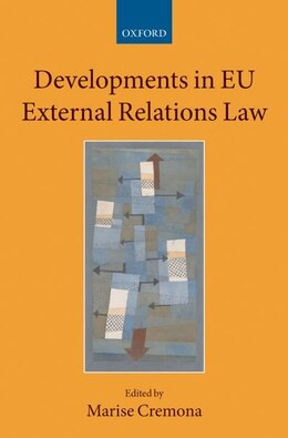 Book Developments in EU External Relations Law by Marise Cremona