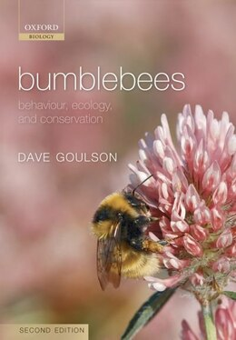 Book Bumblebees: Behaviour, Ecology, and Conservation by Dave Goulson