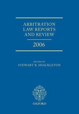 Book Arbitration Law Reports and Review 2006 by Stewart Shackleton