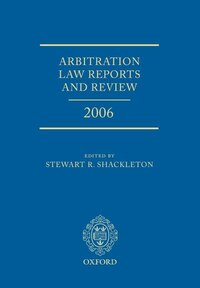 Arbitration Law Reports and Review 2006