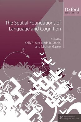 Book The Spatial Foundations of Cognition and Language: Thinking Through Space by Kelly S. Mix