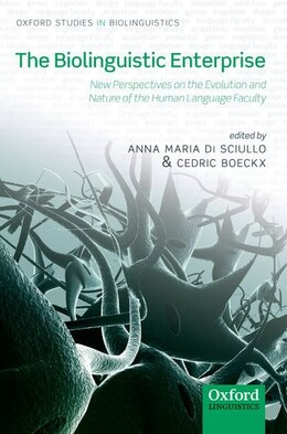 Book The Biolinguistic Enterprise: New Perspectives on the Evolution and Nature of the Human Language… by Anna Maria Di Sciullo