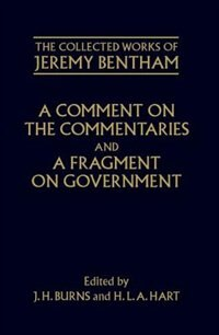 Book A Comment on the Commentaries and A Fragment on Government by J.H. Burns