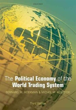 Book The Political Economy of the World Trading System by Bernard M. Hoekman