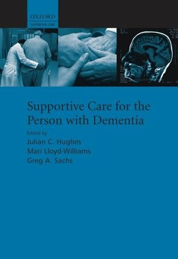 Book Supportive care for the person with dementia by Julian Hughes