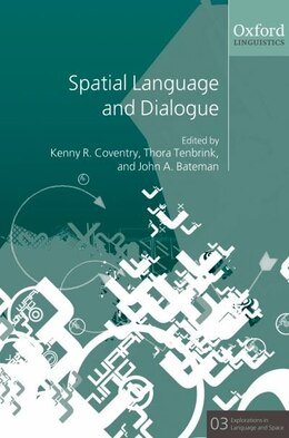 Book Spatial Language and Dialogue by Kenny R. Coventry
