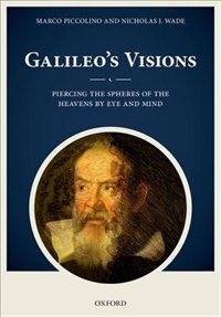 Book Galileos Visions: Piercing the spheres of the heavens by eye and mind by Marco Piccolino