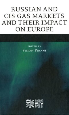Book Russian and CIS Gas Markets and Their Impact on Europe by Simon Pirani